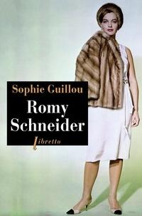 Sophie Guillou - Romy Schneider.