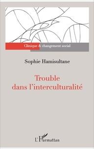 Sophie Hamisultane - Trouble dans l'interculturalité.
