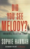 Sophie Hannah - Did You See Melody?.