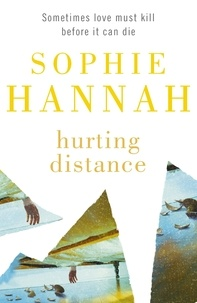 Sophie Hannah - Hurting Distance.