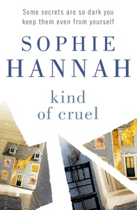 Sophie Hannah - Kind of Cruel - Culver Valley Crime Book 7, from the bestselling author of Haven't They Grown.