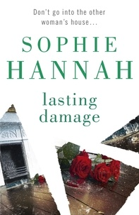 Sophie Hannah - Lasting Damage - Culver Valley Crime Book 6, from the bestselling author of Haven't They Grown.