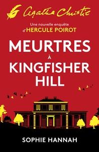Sophie Hannah - Meurtres à Kingfisher Hill - Une nouvelle enquête d'Hercule Poirot.