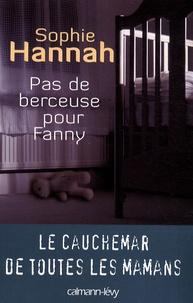 Sophie Hannah - Pas de berceuse pour Fanny.