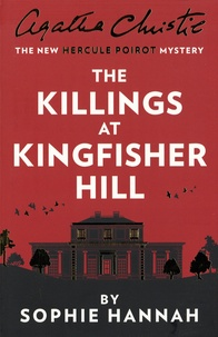 Sophie Hannah - The Killings at Kingfisher Hill - The New Hercule Poirot Mystery.