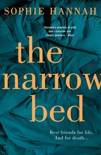Sophie Hannah - The Narrow Bed - Culver Valley Crime Book 10, from the bestselling author of Haven't They Grown.