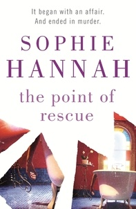 Sophie Hannah - The Point of Rescue - Culver Valley Crime Book 3, from the bestselling author of Haven't They Grown.