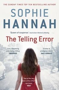 Sophie Hannah - The Telling Error.