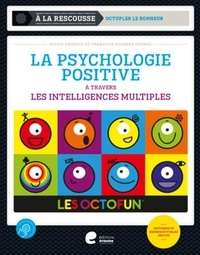 Sophie Hannick et Françoise Roemers-Poumay - La psychologie positive à travers les intelligences multiples.