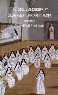 Histoire des ordres et congrégations religieuses en France - Du Moyen Age à nos jours.pdf