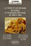Sophie Hasquenoph et Jean-Pierre Gutton - La terre et les paysans en France et en Grande-Bretagne de 1600 à 1800.