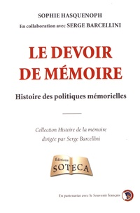 Sophie Hasquenoph - Le devoir de mémoire - Histoire des politiques mémorielles.