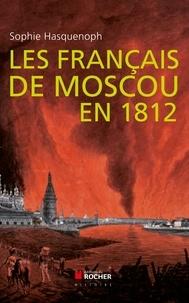 Les français de Moscou en 1812 - De lincendie de Moscou à la Bérézina.pdf