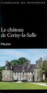 Sophie Haudebert - Le château de Cerisy-la-Salle - Manche.