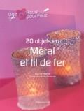 Sophie Hélène - 20 objets en métal et fil de fer.