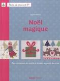 Sophie Hélène - Noël magique - Des centaines de motifs à broder au point de croix.