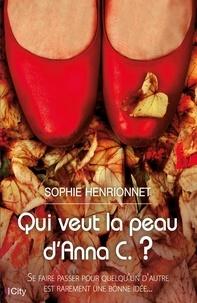 Sophie Henrionnet - Qui veut la peau d'Anna C ?.