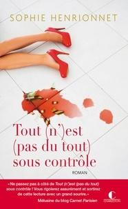 Sophie Henrionnet - Tout (n')est (pas du tout) sous contrôle.
