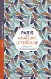 Sophie Herber - Paris des amateurs de littérature - 100 lieux pour lecteurs passionnés et auteurs en devenir.
