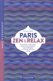 Sophie Herber - Paris zen et relax - Massages, hammams, spas, gyms douces : 100 adresses pour se sentir bien.