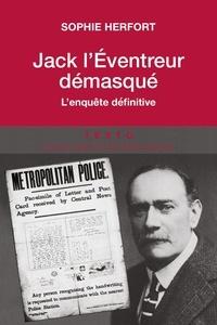 Sophie Herfort - Jack l'éventreur démasqué - L'enquête définitive.