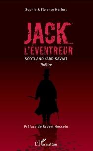 Sophie Herfort et Florence Herfort - Jack l'Eventreur - Scotland Yard savait.