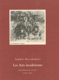 Sophie Herszkowicz - Les Arts incohérents - Suivi de Compléments.