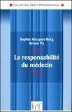 Sophie Hocquet-Berg et Bruno Py - La responsabilité du médecin.
