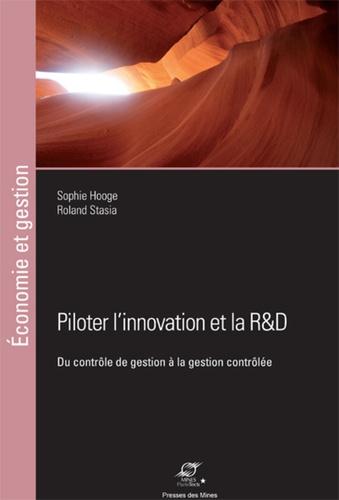 Sophie Hooge et Roland Stasia - Performance de la R&D et de l'innovation - Du contrôle de gestion à la gestion contrôlée.
