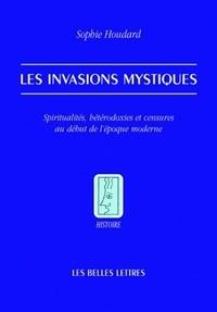 Les invasions mystiques - Spiritualités, hétérodoxies et censures au début de lépoque moderne.pdf