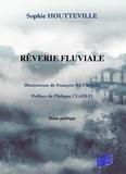 Sophie Houtteville - Rêverie fluviale.