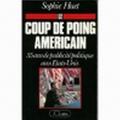Sophie Huet - Le coup de poing américain - 35 ans de publicité politique aux Etats-Unis.