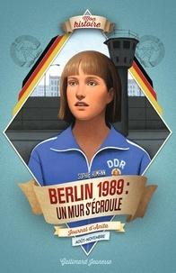 Sophie Humann - Berlin, 1989:un mur s'écroule - Journal d'Anita août-novembre.