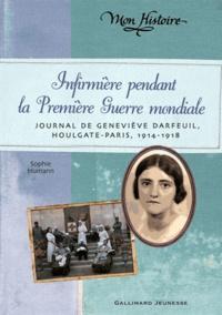 Sophie Humann - Infirmière pendant la Première Guerre mondiale - Journal de Geneviève Darfeuil Houlgate-Paris, Juillet 1914-Novembre 1818.