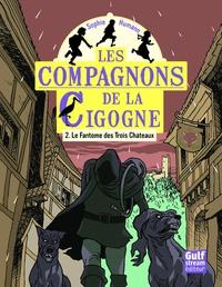 Sophie Humann - Les compagnons de la Cigogne Tome 2 : Le fantôme des trois châteaux.