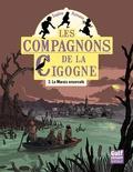 Sophie Humann - Les compagnons de la Cigogne Tome 3 : Le marais ensorcelé.