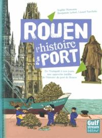Sophie Humann - Rouen, l'histoire d'un port - De l'Antiquité à nos jours, une approche inédite de l'histoire du port de Rouen.