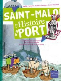 Sophie Humann - Saint-Malo, l'histoire d'un port - Du Moyen Age à nos jours, une approche inédite de l'histoire du port de Saint-Malo.