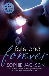 Sophie Jackson - Fate and Forever: A Pound of Flesh Novella 2.5 - A powerful, addictive love story.