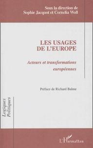 Sophie Jacquot et Cornelia Woll - Les usages de l'Europe - Acteurs et transformations européennes.