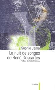 Sophie Jama - La nuit de songes de René Descartes.