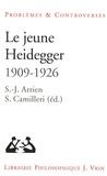 Sophie-Jan Arrien et Sylvain Camilleri - Le jeune Heidegger 1909-1926.