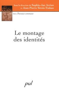 Sophie-Jan Arrien et Jean-Pierre Sirois-Trahan - Le montage des identités.