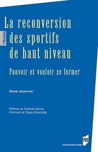 Sophie Javerlhiac - La reconversion des sportifs de haut niveau - Pouvoir et vouloir se former.
