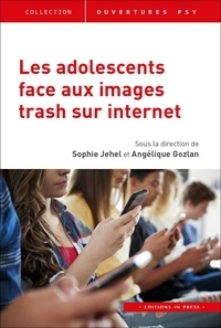 Sophie Jehel et Angélique Gozlan - Les adolescents face aux images trash sur Internet.