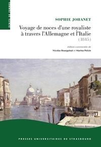 Sophie Johanet - Voyage de noce d'une royaliste à travers l'Allemagne et l'Italie - (1845).