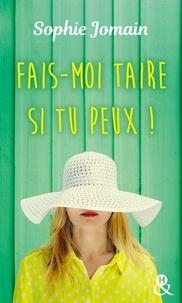 Sophie Jomain - Fais-moi taire si tu peux !.