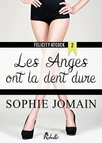 Sophie Jomain - Felicity Atcock - 2 - Les anges ont la dent dure.