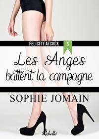 Sophie Jomain - Felicity Atcock - 5 - Les anges battent la campagne.