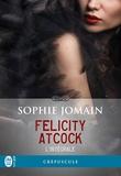 Sophie Jomain et Maxime Gillio - Felicity Atcock (L'intégrale).